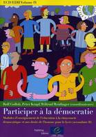 ECD/EDH Volume IV : Participer à la démocratie - Modules d'enseignement de l'éducation à la citoyenneté démocratique et aux droits de l'homme pour le lycée (secondaire II)