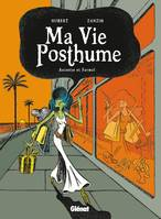 2, Ma Vie Posthume - Tome 02, Anisette et Formol