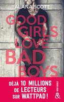 Good Girls Love Bad Boys, le succès New Adult sur Wattpad enfin en papier !
