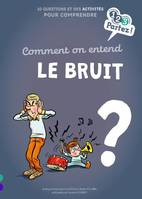Comment on entend le bruit