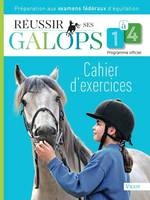 REUSSIR SES GALOPS 1 A 4 : CAHIER D'EXERCICES