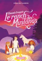 LE RANCH DES MUSTANGS - T10 - LE RANCH DES MUSTANGS - CHEVAL D'ESPOIR