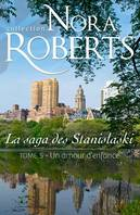 Collection Nora Roberts, Un amour d'enfance