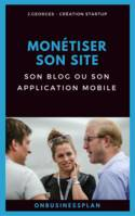 Monétiser son site, son blog ou son application mobile