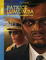 PATRICE LUMUMBA - NOUVELLE EDITION - LA PAROLE ASSASSINEE