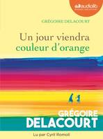 Un jour viendra couleur d'orange, Livre audio 1 CD MP3