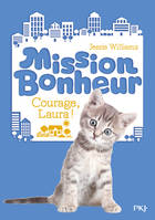 Mission Bonheur - tome 5 Courage, Laura !