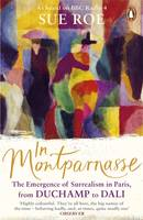 IN MONTPARNASSE THE EMERGENCE OF SURREALISM IN PARIS, FROM DUCHAMP TO DALI (PAPERBACK) /ANGLAIS