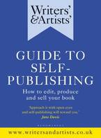 Writers' & Artists' Guide to Self-Publishing, How to edit, produce and sell your book