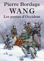 Wang., 1, Les portes d'Occident, Wang, T1 - Pierre BORDAGE