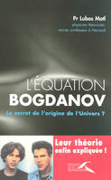 L'équation Bogdanov, Le secret de l'origine de l'Univers ?