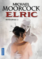 2, Elric / Science-fiction. Fantasy, intégrale