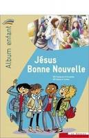 Jésus Bonne Nouvelle - album enfant, Collection Paroles d'Alliance