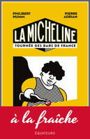 La Micheline, Petit guide subjectif des cafés et bistrots de France