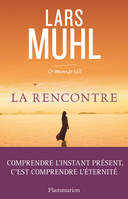 O'manuscrit / La rencontre