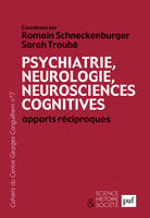 PSYCHIATRIE, NEUROLOGIE, NEUROSCIENCES COGNITIVES : APPORTS RECIPROQUES - CAHIERS DU CENTRE GEORGES