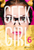 Geek Girl - Tome 6
