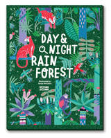 DAY & NIGHT RAINFOREST EXPLORE THE WORLD AROUND-THE-CLOCK /ANGLAIS