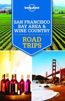 San Francisco Bay area & wine country Road trips - 1ed - Anglais
