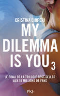 3, MY DILEMMA IS YOU T03
