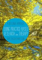 Doing Practice-based Research in Therapy, A Reflexive Approach