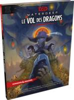 Dungeons & Dragons 5 - VF - Waterdeep - Le Vol des Dragons