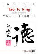 TAO-TE KING - TRADUCTION ET COMMENTAIRE PAR MARCEL CONCHE