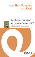 Peut-on vraiment se passer du secret ? / l'illusion de la transparence, l'illusion de la transparence