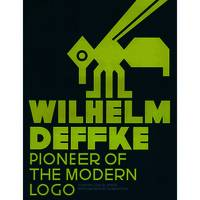 Wilhelm Deffke - Pionieer of the Modern Logo