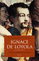 Ignace de Loyola / biographie