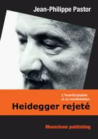 Heidegger rejeté, L'Inanticipable et sa manifestation