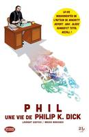 Phil / une vie de Philip K. Dick