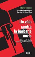 Un vélo contre la barbarie nazie, L'incroyable destin du champion Gino Bartali