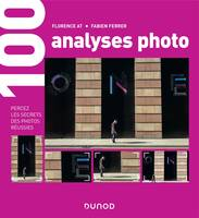100 analyses photo - Percez les secrets des photos réussies, Percez les secrets des photos réussies
