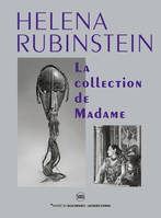Helena Rubinstein / la collection de Madame : exposition, Paris, Musée du quai Branly-Jacques Chirac