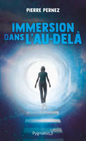 Immersion Dans L'Au-Dela