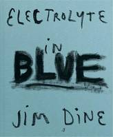 Jim Dine Electrolyte in Blue /anglais