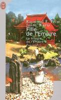 La trilogie de l'Empire, 1, Fille de l'Empire, La trilogie de l'Empire