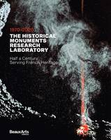 THE HISTORICAL MONUMENTS RESEARCH LABORATORY - 1970-2020: HALF A CENTURY SERVING FRENCH HERITAGE