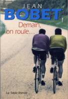 Demain, on roule...