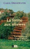 La ferme aux oliviers. Les tribulations d'une anglaise in the south of France
