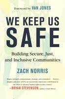 We Keep Us Safe, Building Secure, Just, and Inclusive Communities