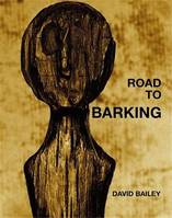 David Bailey Road to Barking /anglais