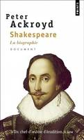 SHAKESPEARE. LA BIOGRAPHIE, biographie