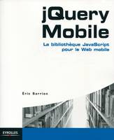 jQuery Mobile / la bibliothèque JavaScript pour le Web mobile, La bibliothèque JavaScript pour le Web mobile