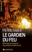 Le gardien du feu , Message de sagesse des peuples traditionnels