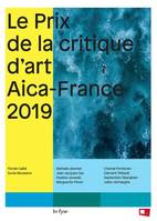 LE PRIX DE LA CRITIQUE D'ART 2019 - AICA FRANCE