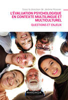 L'EVALUATION PSYCHOLOGIQUE EN CONTEXTE MULTILINGUE ET MULTICULTUREL - QUESTIONS ET ENJEUX