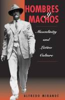 Hombres Y Machos, Masculinity And Latino Culture
