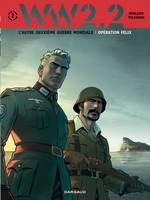WW 2.2. - TOME 2 - OPERATION FELIX (2/7)